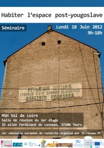 Première journée du réseau PY: Habiter l'espace post-yougoslave – 18 Juin 2012, MSH Val de Loire, Tours