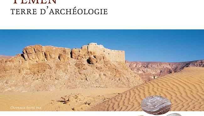 Parution : Le Yémen, terre d'archéologie, G. Charloux et J. Schiettecatte (Eds.), 2016.