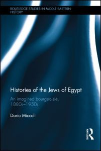 Vient de paraître: Histories of the Jews of Egypt  An Imagined Bourgeoisie, 1880s-1950s  By Dario Miccoli