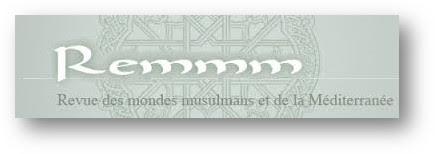 Appel à contribution de la REMMM (Revue des Mondes Musulmans et de la Méditerranée)
