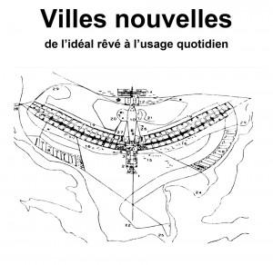 «VILLES NOUVELLES : de l'idéal rêvé à l'usage quotidien », journée d'étude organisée par le Lesc le 12 avril 2013.