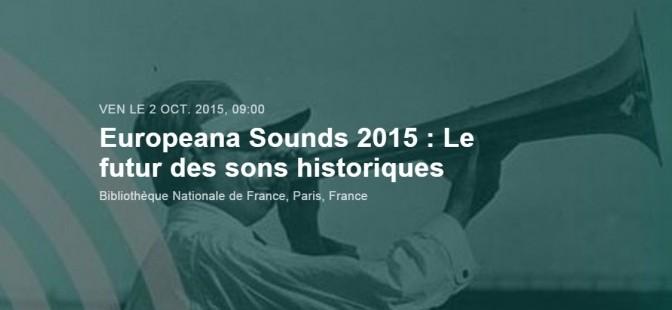 Le futur des sons historiques – Conférence Europeana Sounds, le 2 octobre 2015 à la BnF
