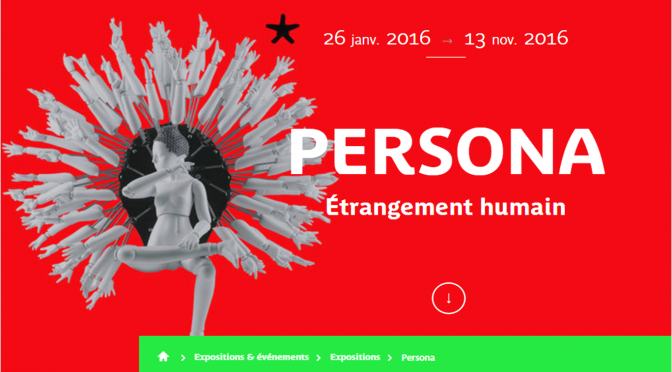 Exposition «Persona, Étrangement humain», musée du quai Branly