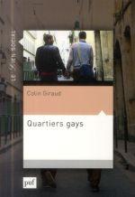 Colin Giraud, Quartiers Gays. Paris, PUF, 2014.