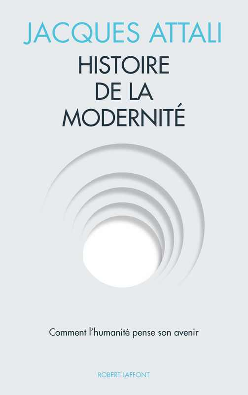 Jacques attali histoire de la modernit cr de lecture for Modernite definition