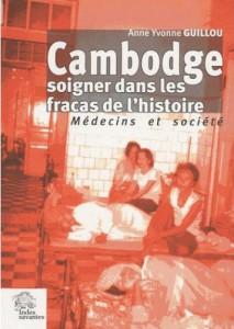 Guillou_CambodgeSoignerDansLesFracasDeLhistoire
