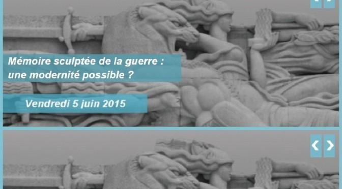 Mémoire sculptée de la guerre : une modernité possible ? Rouen – 5 juin 2015
