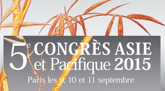 5e congrès Asie et Pacifique : 9-11 septembre 2015 – INALCO Paris