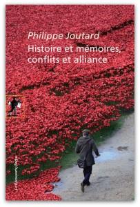 Joutard_HistoireEMémoire_ConflitsEtAlliances2015