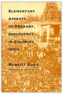 Guha_ElementaryAspectsOfPeasantInsurgencyInColonialIndia