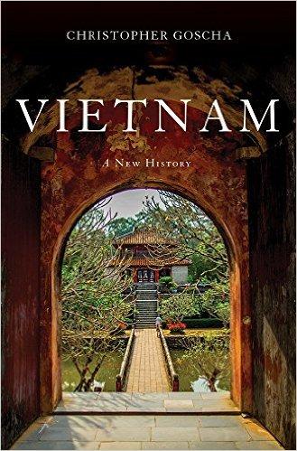 C. Goscha : Vietnam, a New History. A paraître en septembre 2016