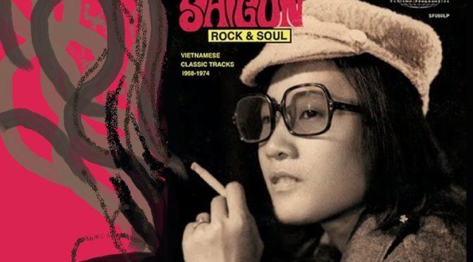 L'incroyable rock, funk et soul 60 & 70's du Vietnam [Nova Planet]