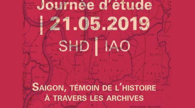 Saigon, témoin de l'histoire à travers les archives – SHD – mardi 21 mai 2019