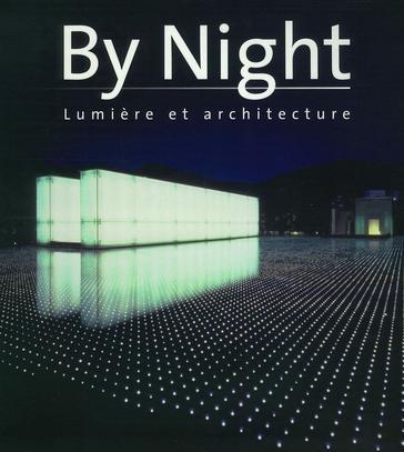 livre by night lumi re et architecture le cresson veille et recherche. Black Bedroom Furniture Sets. Home Design Ideas