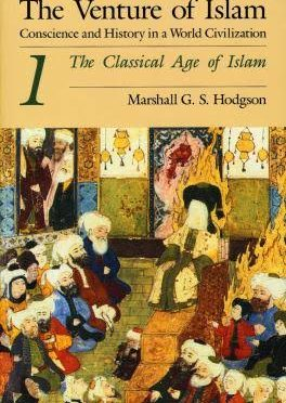 The Venture of Islam, M. G. S. Hodgson