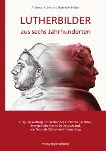 kuhn-et-stuber-lutherbilder-aus-sechs-jahrhunderten